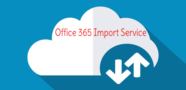 Perform Office 365 Import PST Service By Network Upload And Drive