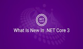 What Is New In .NET Core 3.0