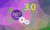 .NET Core 3 Preview 1 Released
