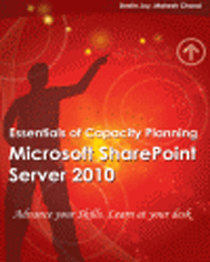 Essentials of Capacity Planning: Microsoft SharePoint Server 2010