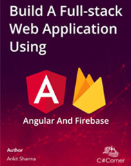 Build A Full-stack Web Application Using Angular And Firebase