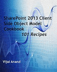 SharePoint 2013 .Net Client Side Object Model Cookbook