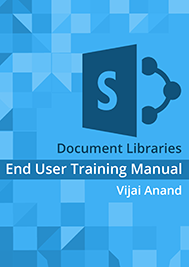 SharePoint 2016 Document Libraries - End User Training Manual