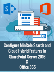 Configure MinRole Search and Cloud Hybrid Features in SharePoint Server 2016 and Office 365
