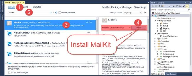 NuGet: DemoApp X Browse MailKit 'led Updates C] Include prerelease NuGet Package Manager: DemoApp Package source: nugetßrg MailKit MailKit by Jeffrey Stedfast 1.22M downloads An Open Source .NET mail-client library for Windows, Mac, Linu as iOS and Android. NETCore.MailKit by NETCore.MailKit 7.95K downloads NETCore.MailKit NullDesk.Extensions.Mailer.MailKit by Stephen M. Redd, NullDesk Mailer Extensions for SMTP Email messaging using MailKit Sid.MailKit.Abstractions by Sid Zhao, 12 downloads Sid.MaiIKit.Abstractions is an extensions to send mail vi.12.o bile platforms such rston: VI .0.1 Latest stable 1.12.0 Install Install MailKit rce cross-platform .NET mail- based on MimeKit and optimized for Each package is licensed to you by its cwner. NuGet is not responsible for, nor does it grant any licenses to, third- paty packages. C] Do not show this again SASL Authentication via SCRAM-SHA-2S6, SCRAM- SHA-I, NTLM, DIGEST-MDS, CRAM-MDS, LOGIN, PLAIN, and XOAUTH2. A fully- cancellable SmtpCIient with suppot for STARTTLS, 881TMIME, BINARYMIME, ENHANCEDSTATUSCODES, SIZE, DSN, PIPELINING and SMTPUTF8. A fully cancellable Pop3CIient with suppot for STLS, UIDL, APOP, PIPELINING, UTF8, and LANG. Solution Explorer Search Solution Explorer (Ctrl+;) Solution 'DemoApp' (2 projects) DemoApp C#') Connected Services Dependencies Bower NuGet Projects properties launchSettings.json # wwwroot Controllers Models Services IEmaiISender.cs C* ISmsSender.cs C* MessageServices.cs appsettingsjson bower.json bundleconfigjson Program.cs Start I Solution Explorer Team Explcrer