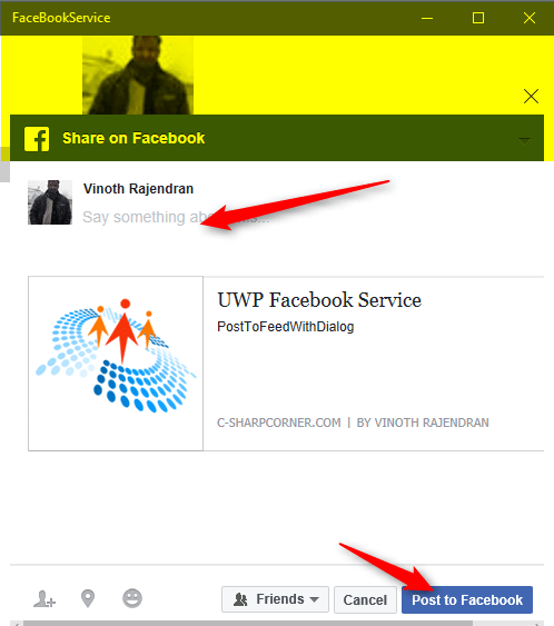 """private async void BtnNewPost_OnClick(object sender, RoutedEventArgs e) { await FacebookService.Instance.PostToFeedWithDialogAsync(""""UWP Facebook Service"""", """"PostToFeedWithDialog"""", """"http://www.c-sharpcorner.com/article/twitter-service-into-uwp-app-using-uwp-community-toolkit/""""); }"""