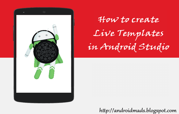 How To Create Live Templates In Android Studio