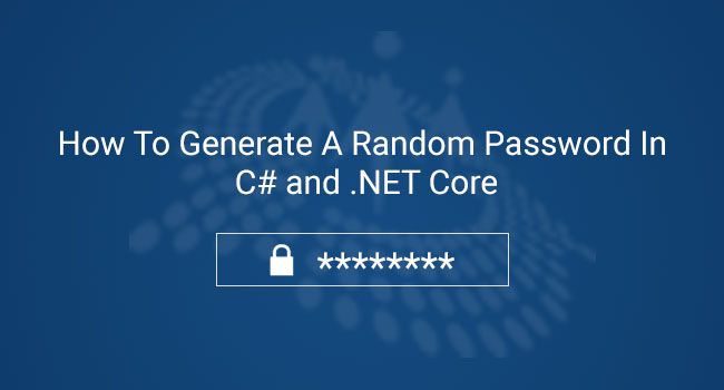 Generate A Random Password In C# And .NET Core