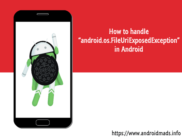 "How To Handle ""android.os.FileUriExposedException"" In Android"