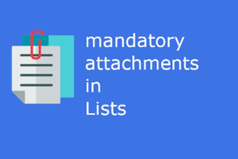 How To Make Attachments Mandatory In SharePoint Lists