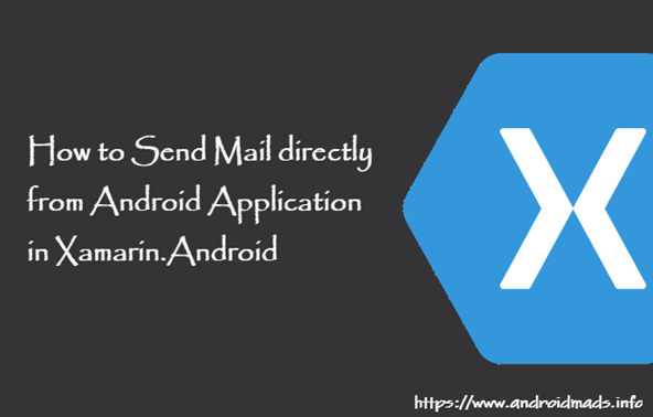 How To Send Mail Directly From Android Application In Xamarin.Android