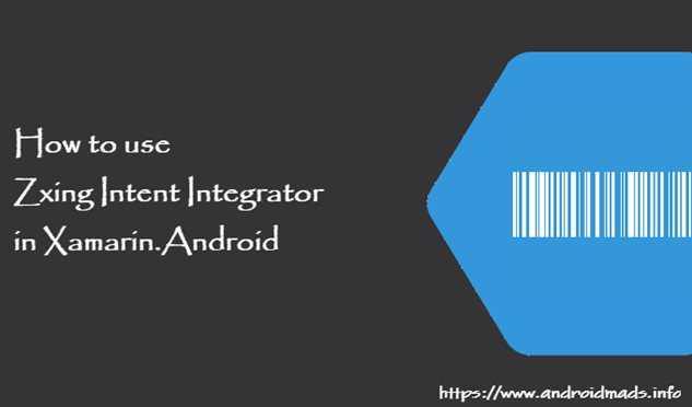 How To Use Zxing Intent Integrator In Xamarin.Android