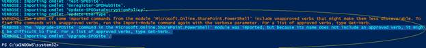 "Office 365 - SharePoint Online - importing ""Microsoft.Online.SharePoint.PowerShell"" module with ""Verbose"" switch to know the unapproved verbs which are reason behind the our original warning."