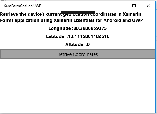 Retrieve Geo Location Coordinates In Xamarin Forms Application Using Xamarin Essentials For Android And UWP