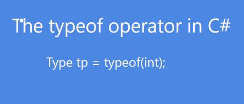 Use Of The TypeOf Operator In C#